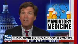 """Tucker: """"If they can force you to take a vaccine that you don't need, what can't they do?"""""""